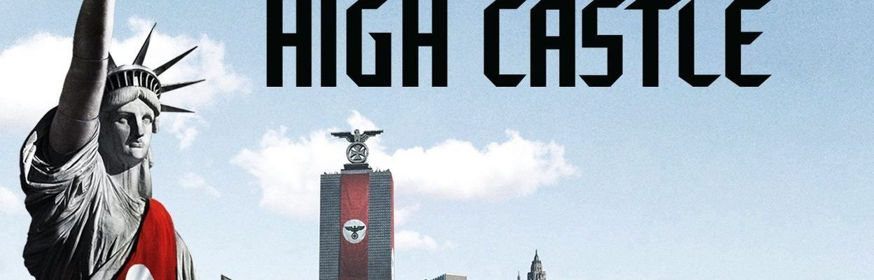 Déconfinement en séries : The Man in the High Castle